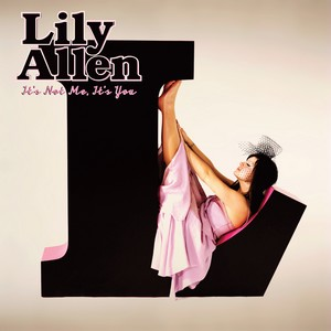 It's Not Me, It's You, Lily Allen